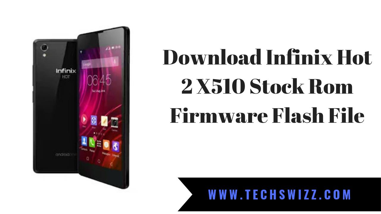 Download Infinix Hot 2 X510 Stock Rom Firmware Flash File