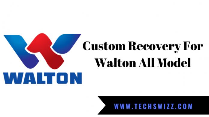 Custom Recovery For Walton All Model