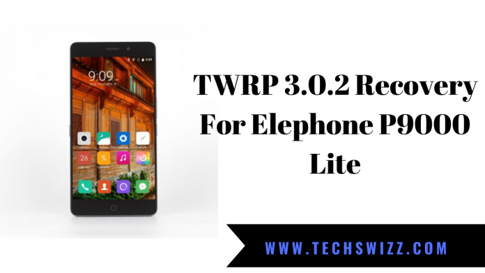 TWRP 3.0.2 Recovery For Elephone P9000 Lite