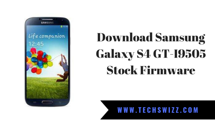 Download Samsung Galaxy S4 GT-I9505 Stock Firmware