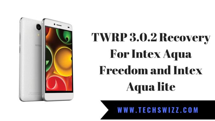 TWRP 3.0.2 Recovery For Intex Aqua Freedom and Intex Aqua lite