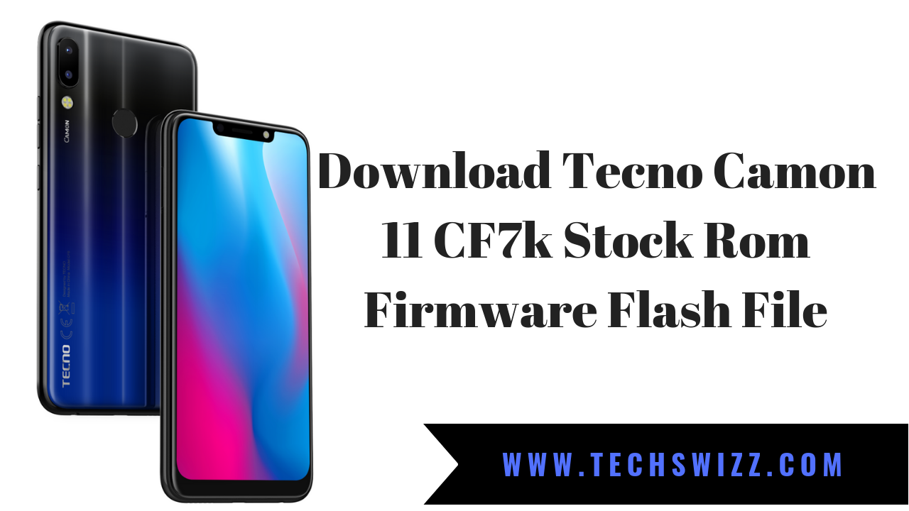 Download Tecno Camon 11 CF7k Stock Rom Firmware Flash File