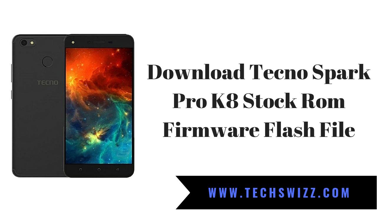 Download Tecno Spark Pro K8 Stock Rom Firmware Flash File