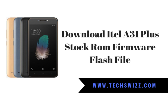 Download Itel A31 Plus Stock Rom Firmware Flash File