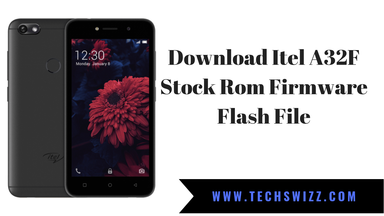 Download Itel A32F Stock Rom Firmware Flash File ~ Techswizz