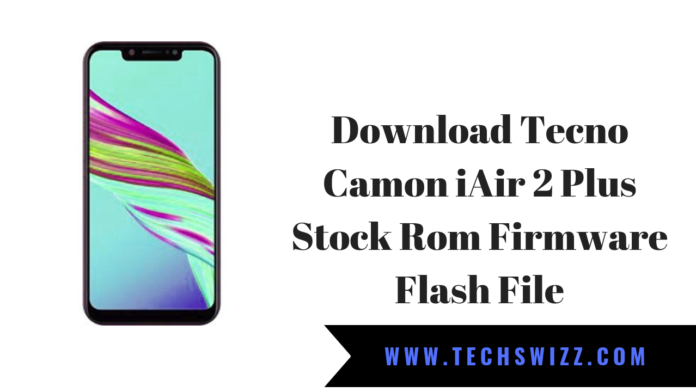 Download Tecno Camon iAir 2 Plus Stock Rom Firmware Flash File