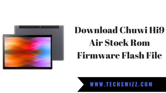 Download Chuwi Hi9 Air Stock Rom Firmware Flash File