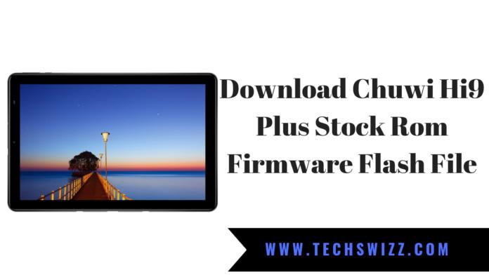 Download Chuwi Hi9 Plus Stock Rom Firmware Flash File