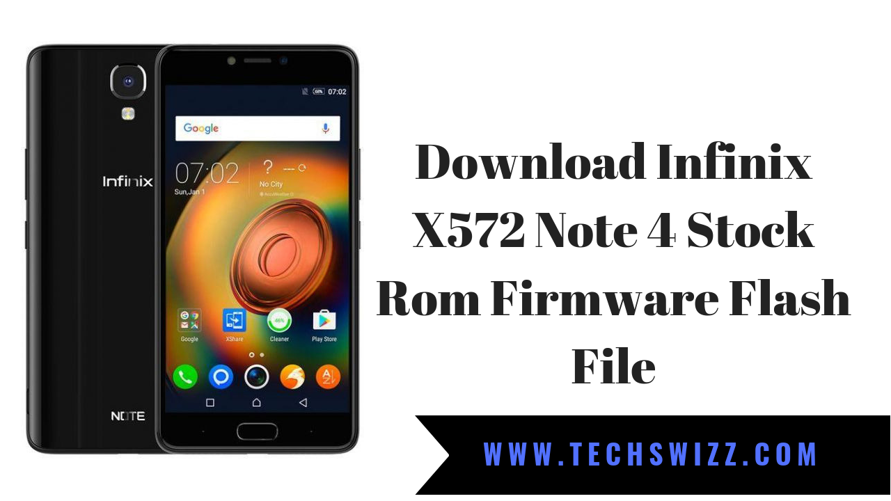 Download Infinix X572 Note 4 Stock Rom Firmware Flash File