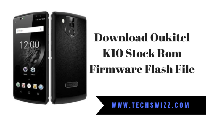 Download Oukitel K10 Stock Rom Firmware Flash File