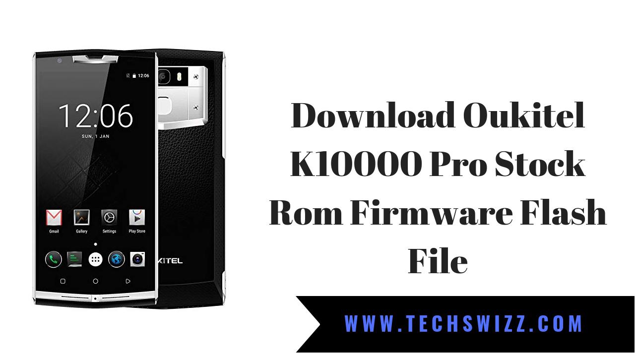 Download Oukitel K10000 Pro Stock Rom Firmware Flash File