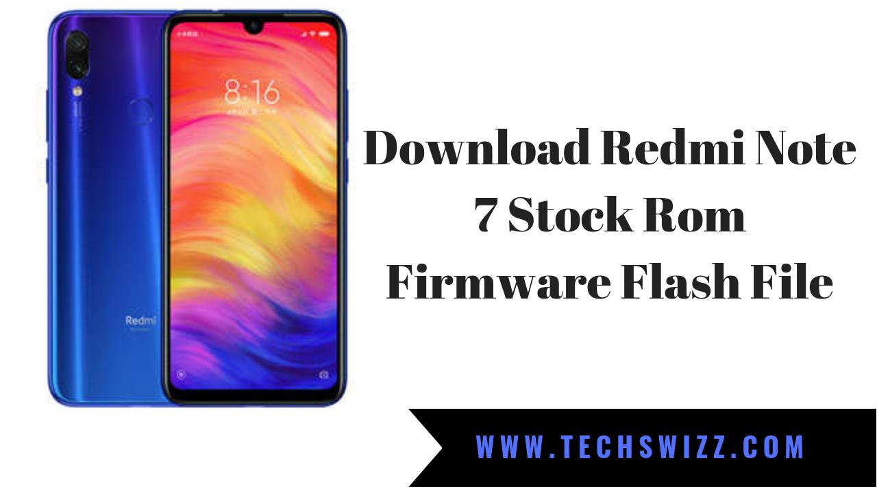 Download Redmi Note 7 Stock Rom Firmware Flash File ~ Techswizz