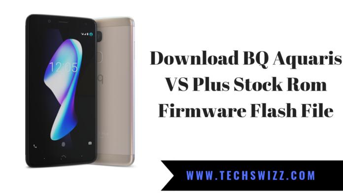 Download BQ Aquaris VS Plus Stock Rom Firmware Flash File