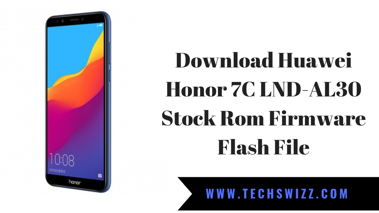 Download Huawei Honor 7C LND-AL30 Stock Rom Firmware Flash File
