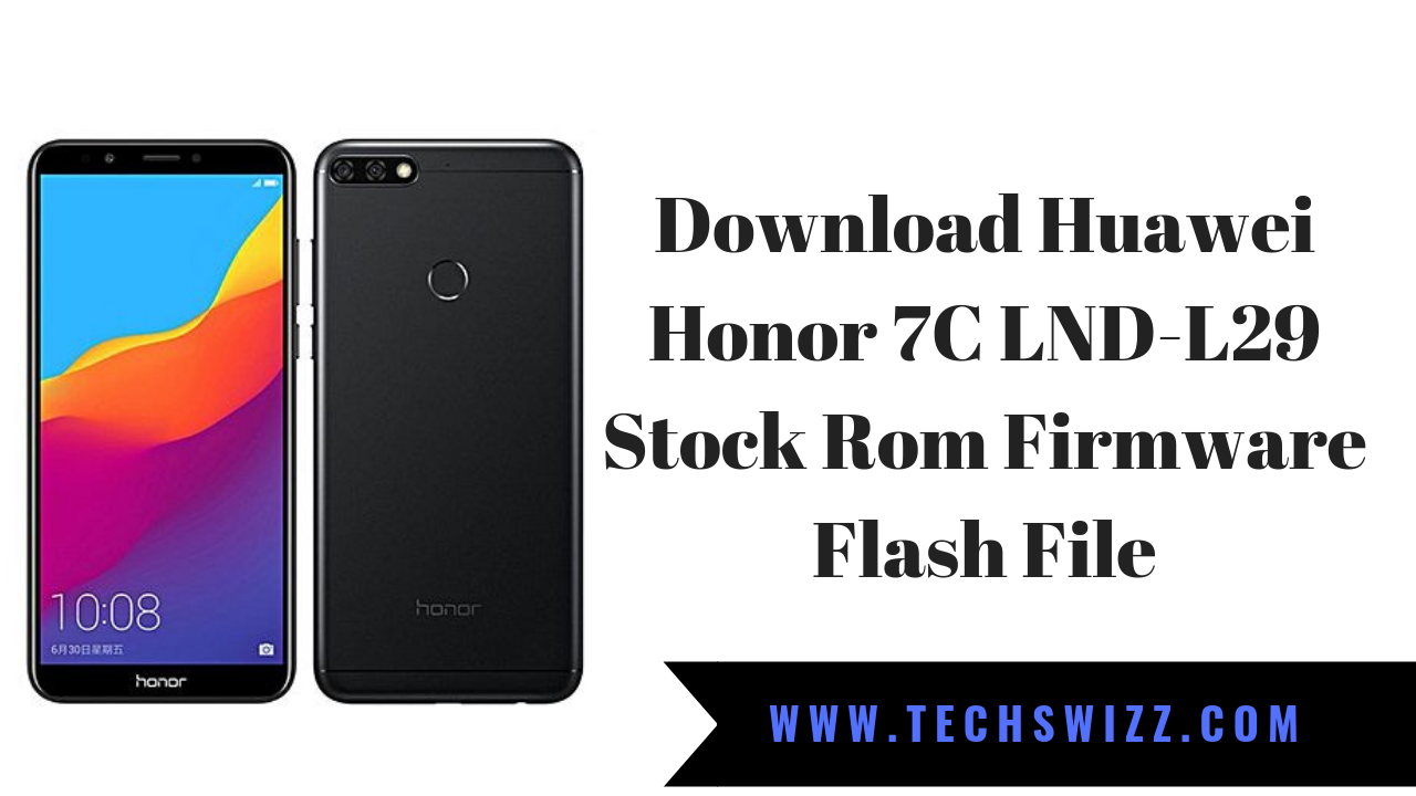 Download Huawei Honor 7C LND-L29 Stock Rom Firmware Flash File