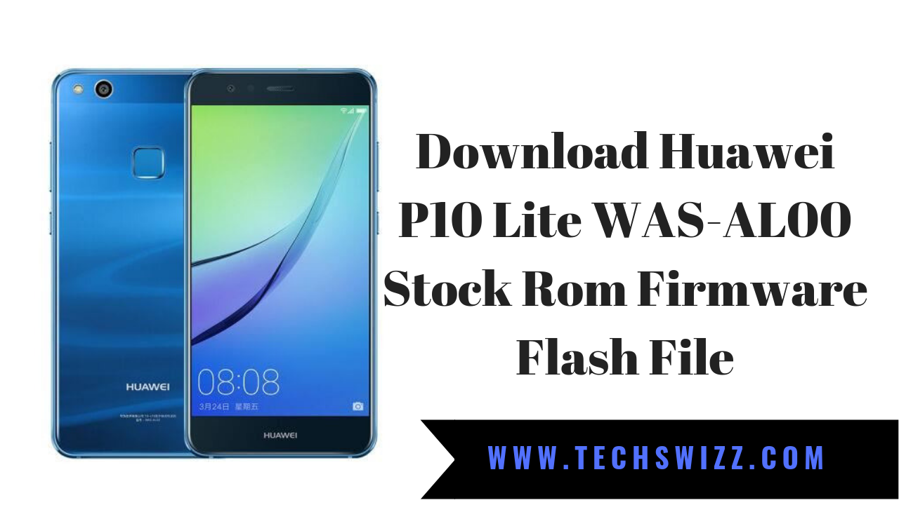 Download Huawei P10 Lite WAS-AL00 Stock Rom Firmware Flash File