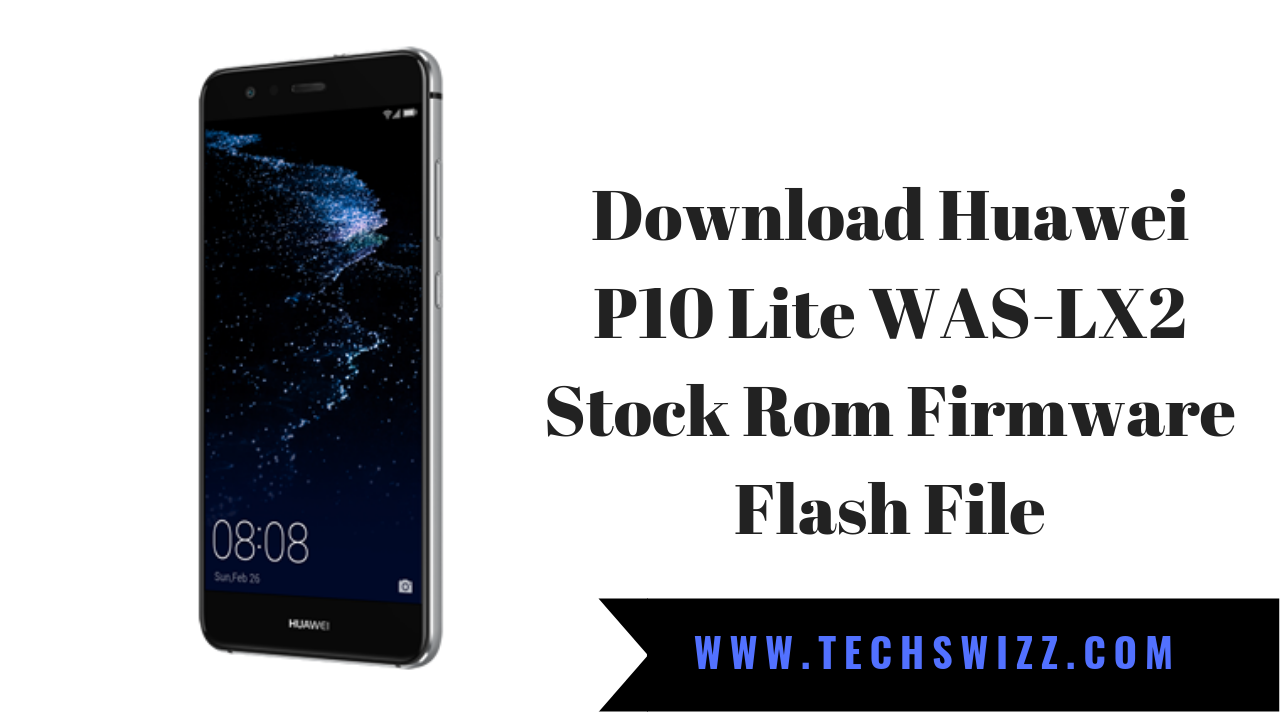 Download Huawei P10 Lite WAS-LX2 Stock Rom Firmware Flash File