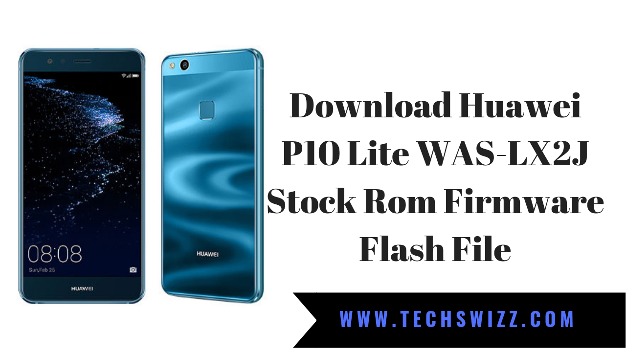 Download Huawei P10 Lite WAS-LX2J Stock Rom Firmware Flash File
