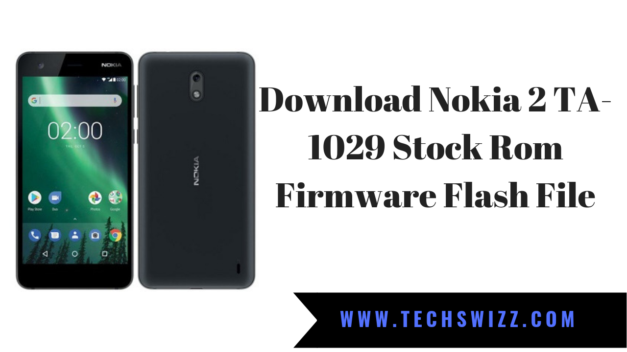 Download Nokia 2 TA-1029 Stock Rom Firmware Flash File
