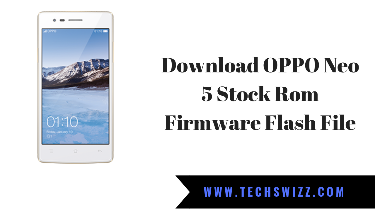 Download OPPO Neo 5 Stock Rom Firmware Flash File ~ Techswizz