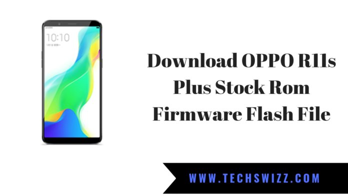 Download OPPO R11s Plus Stock Rom Firmware Flash File
