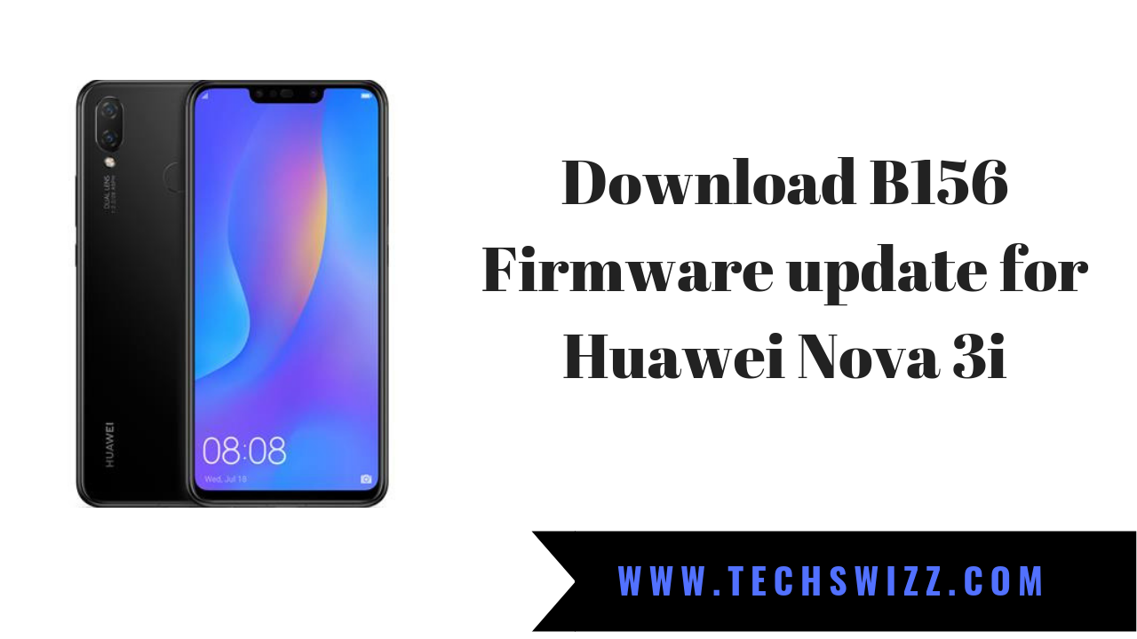 Download B156 Firmware update for Huawei Nova 3i ~ Techswizz