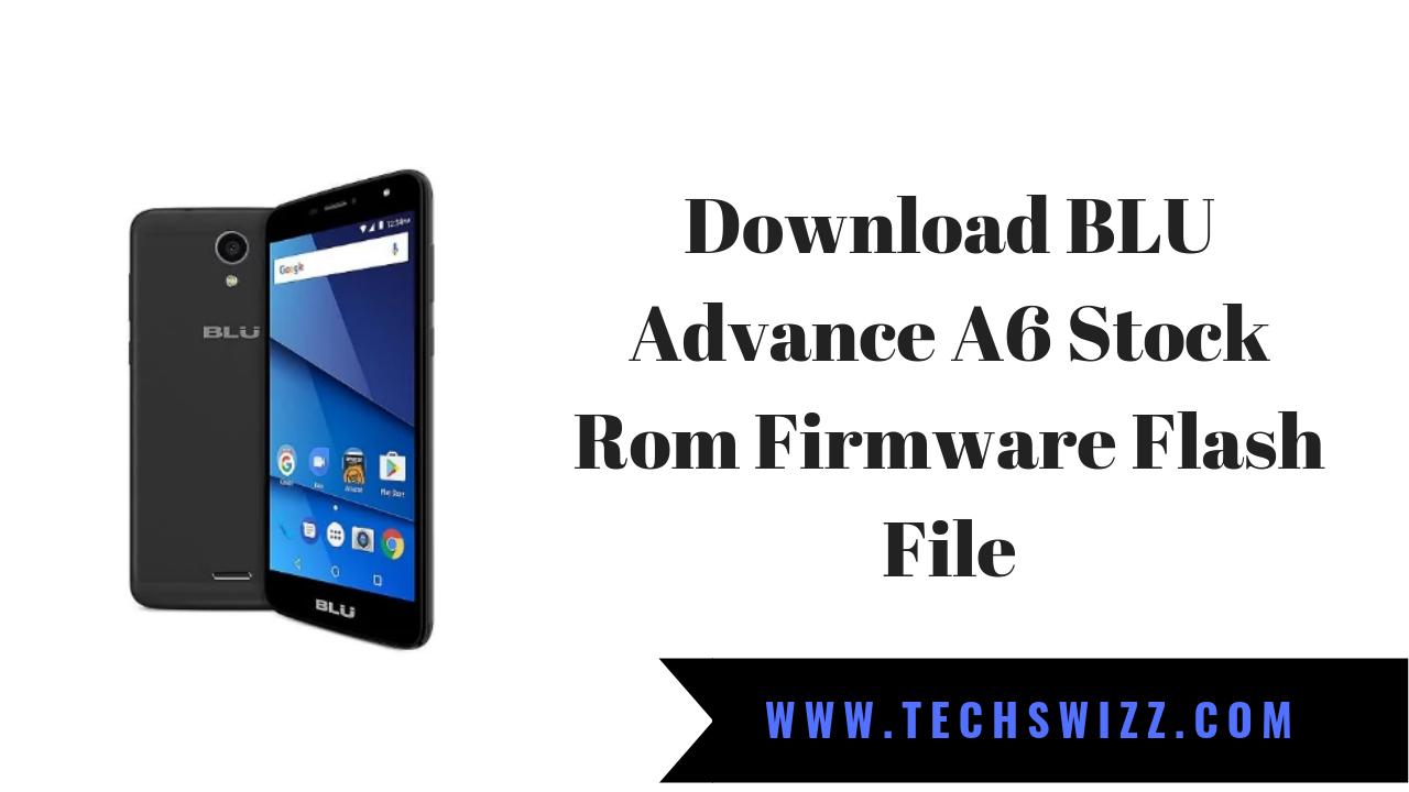 Download BLU Advance A6 Stock Rom Firmware Flash File