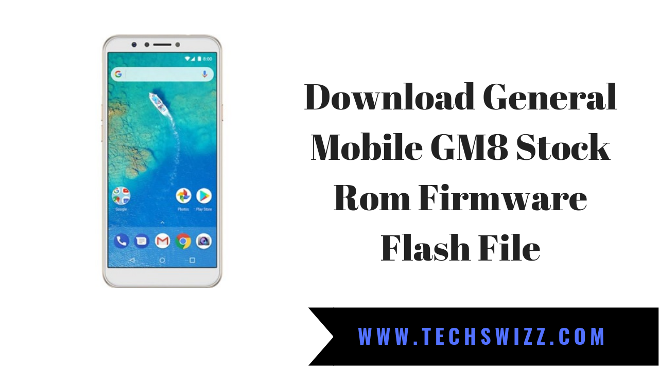 Download General Mobile GM8 Stock Rom Firmware Flash File