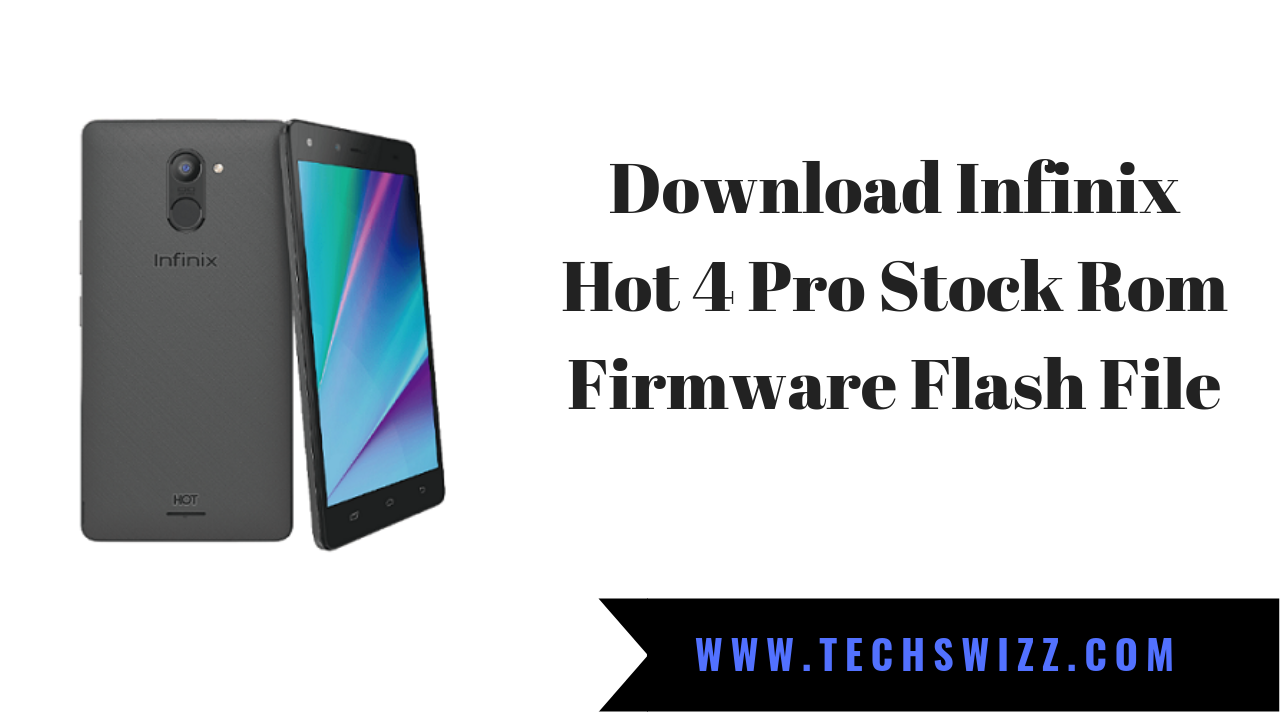 Download Infinix Hot 4 Pro Stock Rom Firmware Flash File ~ Techswizz