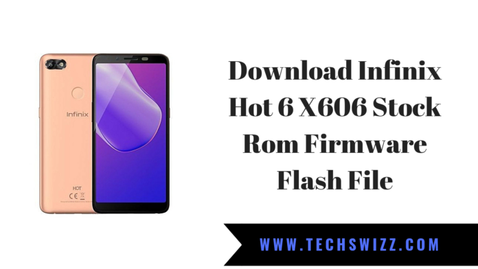 Download Infinix Hot 6 X606 Stock Rom Firmware Flash File
