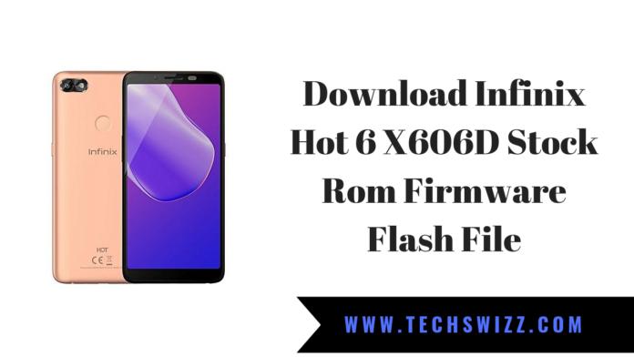 Download Infinix Hot 6 X606D Stock Rom Firmware Flash File