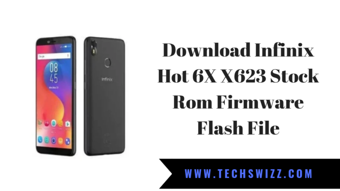 Download Infinix Hot 6X X623 Stock Rom Firmware Flash File