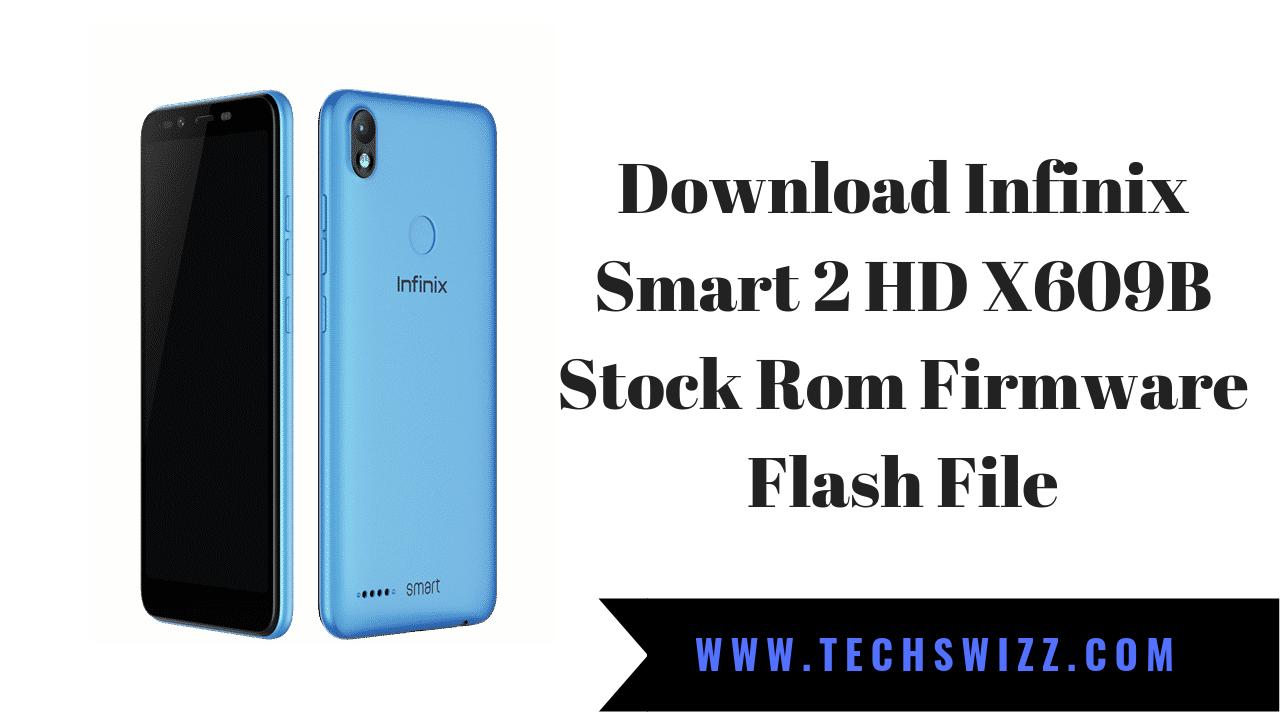 Download Infinix Smart 2 HD X609B Stock Rom Firmware Flash File
