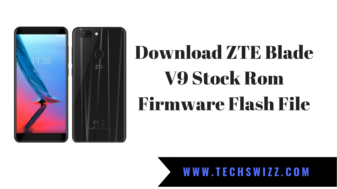 Download ZTE Blade V9 Stock Rom Firmware Flash File ~ Techswizz