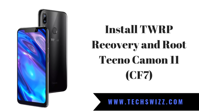How To Install TWRP Recovery and Root Tecno Camon 11 (CF7)