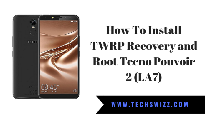 How To Install TWRP Recovery and Root Tecno Pouvoir 2 (LA7)