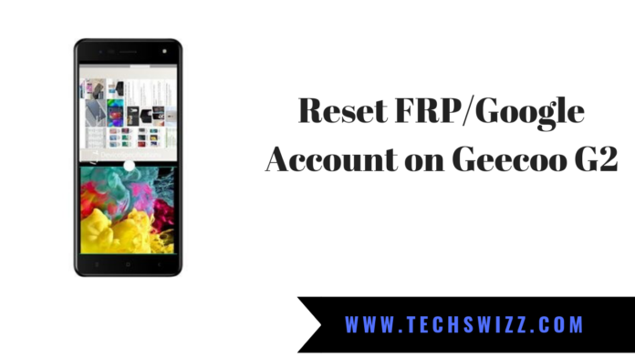 How to Reset FRP & Bypass Google account on Geecoo G2