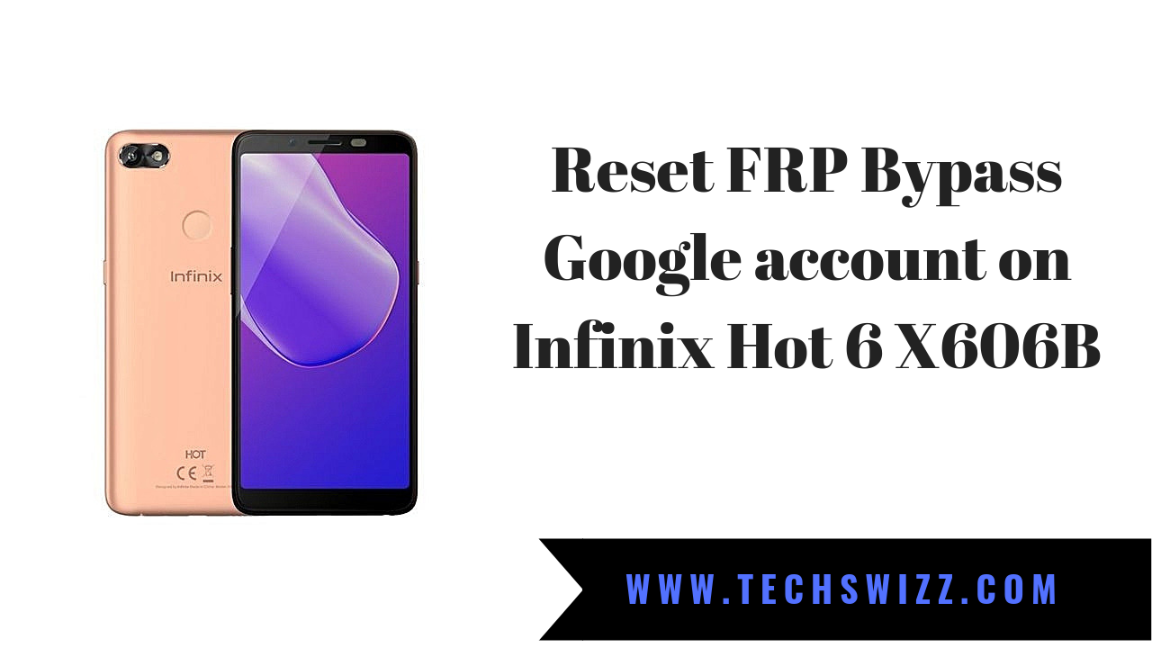 How to Reset FRP Bypass Google account on Infinix Hot 6 X606
