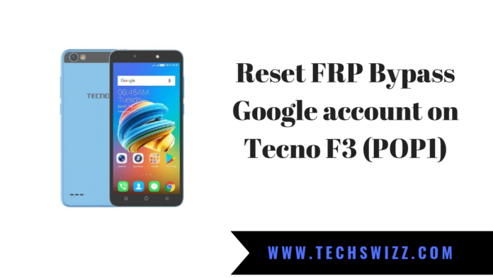 How to Reset FRP Bypass Google account on Tecno F3 (POP1)