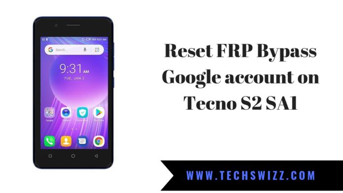 How to Reset FRP Bypass Google account on Tecno S2 SA1