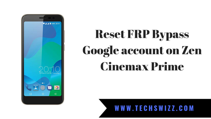 How to Reset FRP Bypass Google account on Zen Cinemax Prime