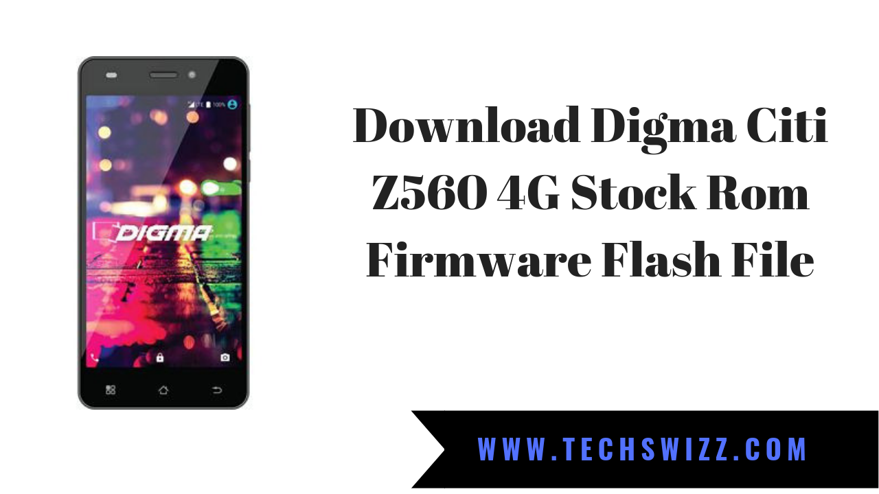 Download Digma Citi Z560 4G Stock Rom Firmware Flash File