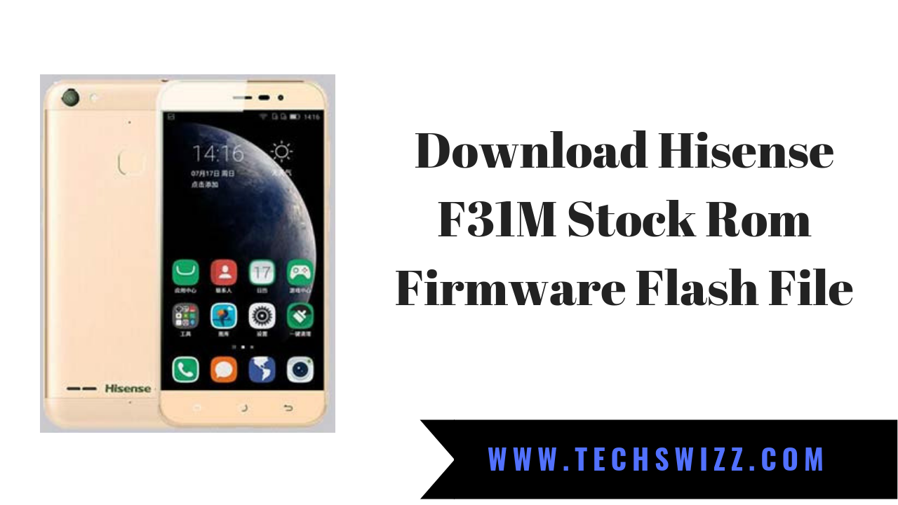 Download Hisense F31M Stock Rom Firmware Flash File ~ Techswizz