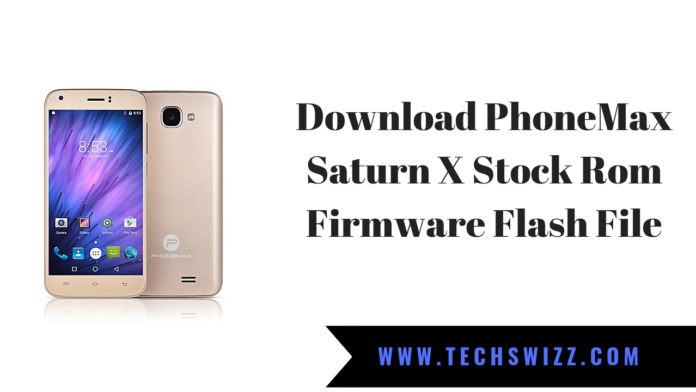 Download PhoneMax Saturn X Stock Rom Firmware Flash File
