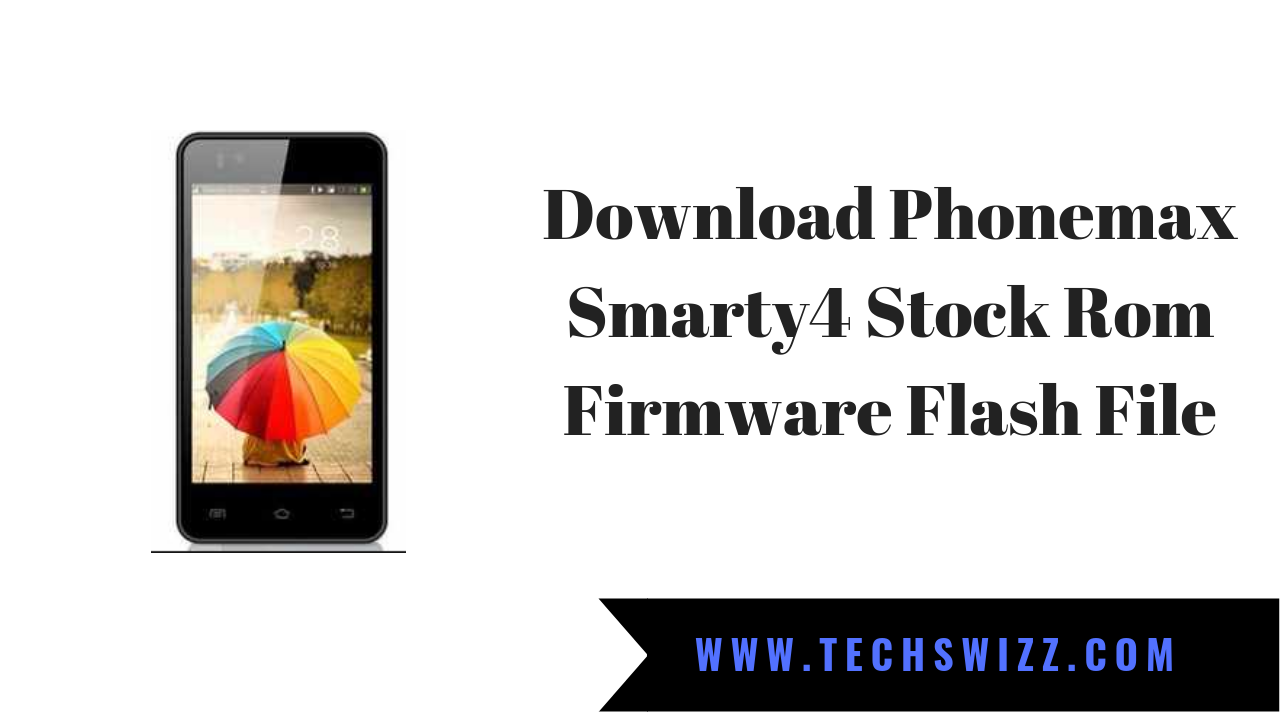 Download Phonemax Smarty4 Stock Rom Firmware Flash File