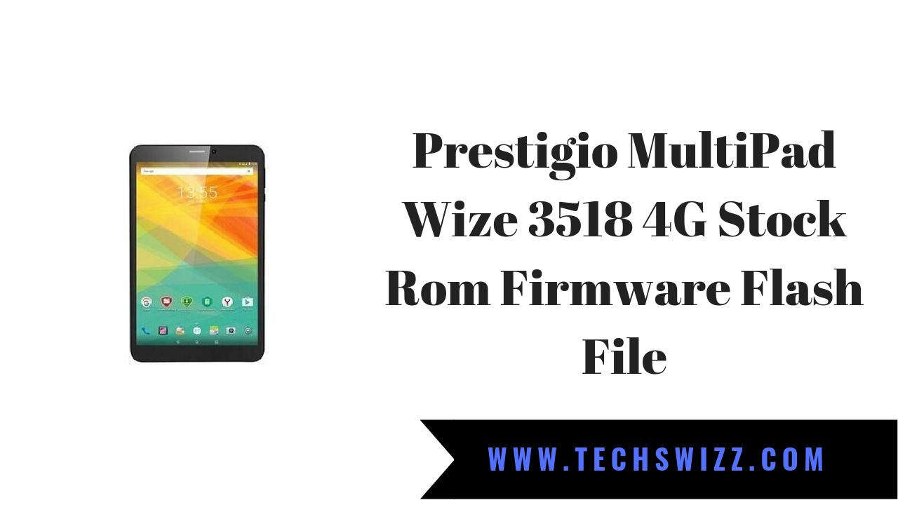Download Prestigio MultiPad Wize 3518 4G Stock Rom Firmware Flash File
