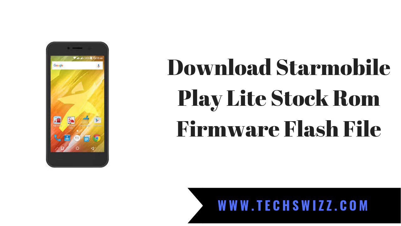 Download Starmobile Play Lite Stock Rom Firmware Flash File