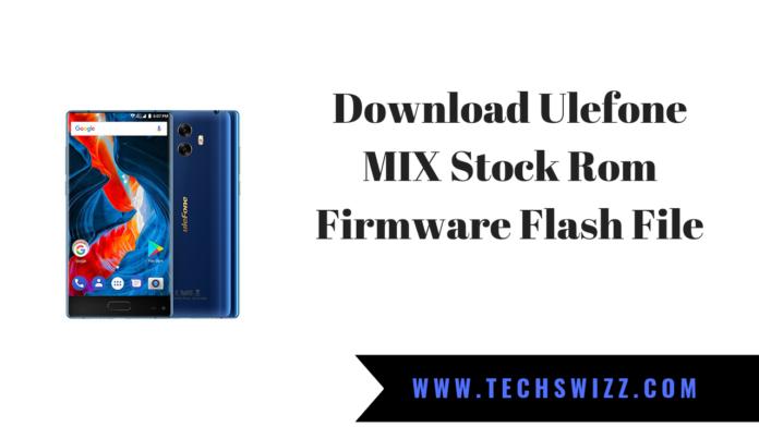 Download Ulefone MIX Stock Rom Firmware Flash File