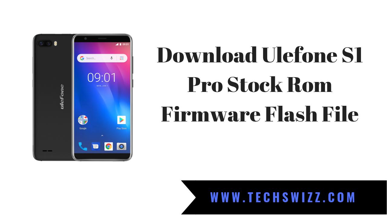 Download Ulefone S1 Pro Stock Rom Firmware Flash File ~ Techswizz