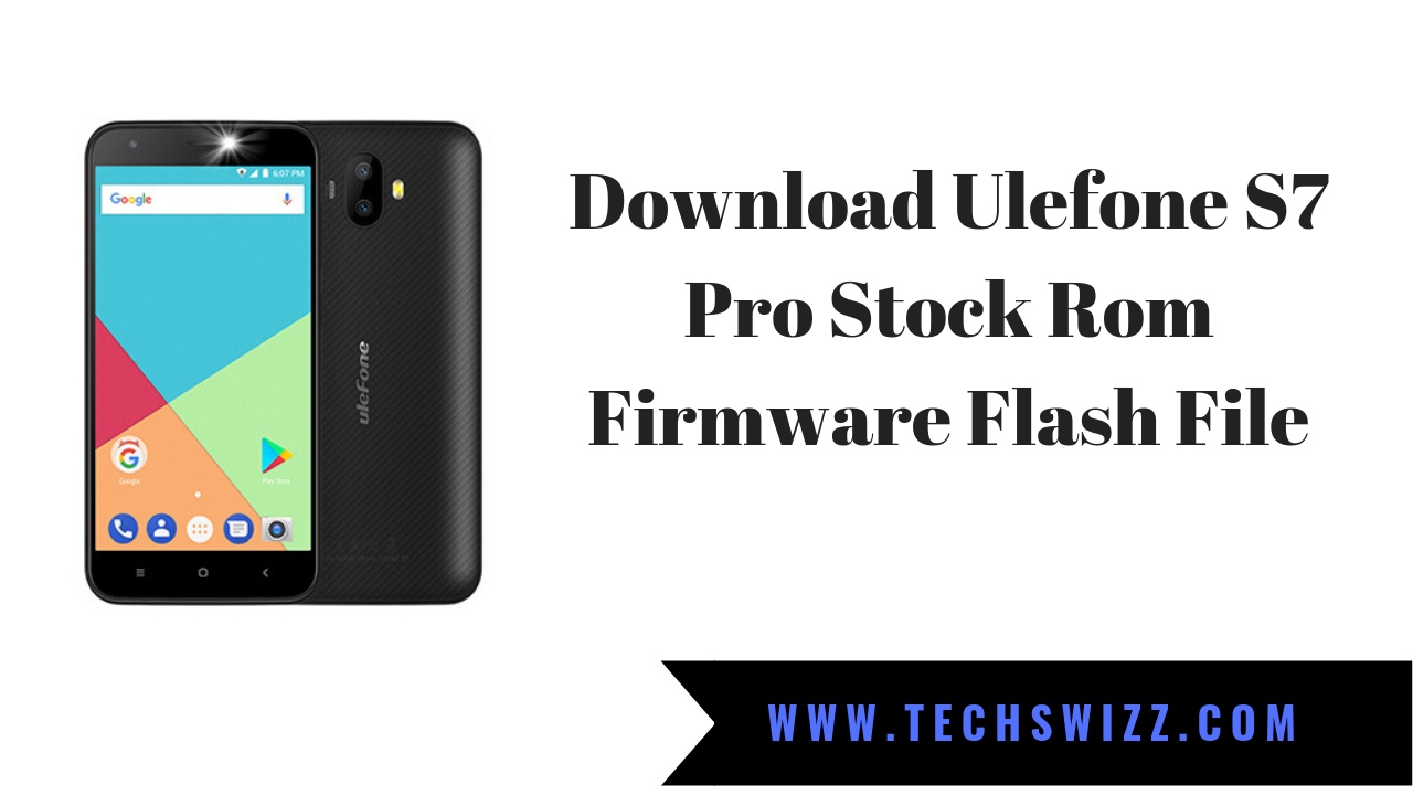 Download Ulefone S7 Pro Stock Rom Firmware Flash File